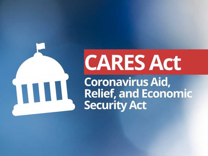 White House Icon with Text: CARES Act Coronavirus Aid, Relief, and Economic Security Act