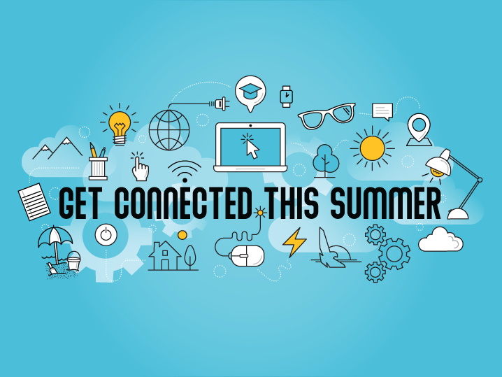Get Connected this Summer